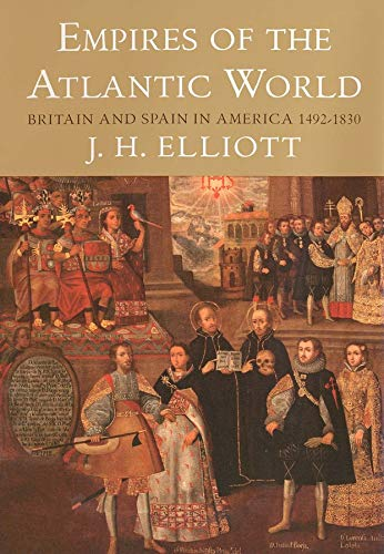 9780300114317: Empires of the Atlantic World: Britain and Spain in America 1492-1830