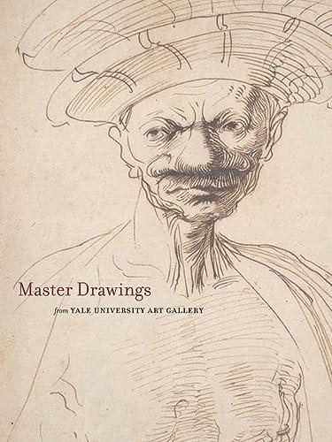 Master Drawings from the Yale University Art Gallery: Boorsch, Suzanne, Marciari, John J.