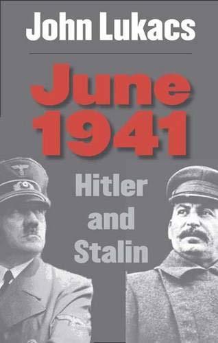 June 1941 : Hitler and Stalin.: Lukacs, John.