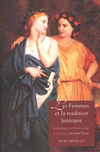 9780300114416: Les femmes et la tradition litteraire: Anthologie du Moyen Âge à nos jours; Seconde partie: XIXe-XXIe siècles (French Edition)