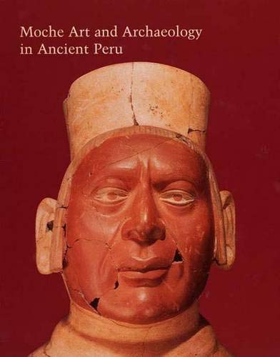 9780300114423: Moche Art and Archaeology in Ancient Peru (Studies in the History of Art Series)