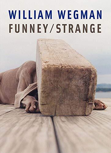 9780300114447: William Wegman Funney/Strange