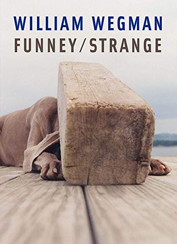 9780300114447: William Wegman: Funney/ Strange
