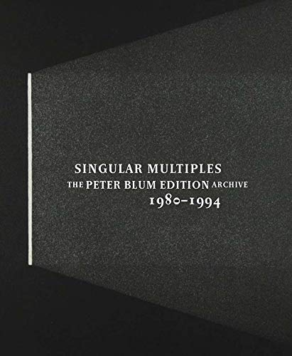 9780300114478: Singular Multiples: The Peter Blum Edition Archive, 1980-1994 (Houston Museum of Fine Arts S)