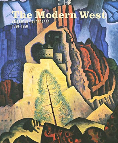 The Modern West: American Landscapes, 1890-1950 (Hardback): Emily Ballew Neff