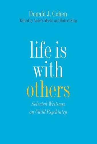 9780300114669: Life Is With Others: Selected Writings on Child Psychiatry