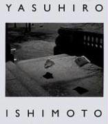 Yasuhiro Ishimoto: A Tale of Two Cities (0300114826) by Colin Westerbeck