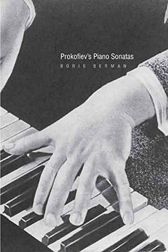 9780300114904: Prokofiev's Piano Sonatas: A Guide for the Listener and the Performer