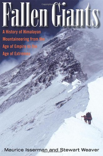 9780300115017: Fallen Giants: A History of Himalayan Mountaineering from the Age of Empire to the Age of Extremes