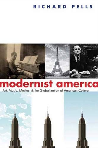 Modernist America: Art, Music, Movies, and the Globalization of American Culture [SIGNED FIRST ...