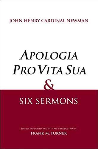Apologia Pro Vita Sua and Six Sermons (Hardcover): John Henry Cardinal Newman