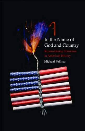9780300115109: In the Name of God and Country: Reconsidering Terrorism in American History