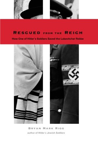 9780300115314: Rescued from the Reich: How One of Hitler's Soldiers Saved the Lubavitcher Rebbe