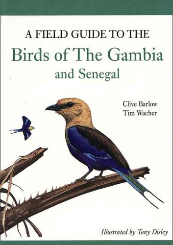 A Field Guide to Birds of The Gambia and Senegal: Wacher, Dr. Tim, Barlow, Clive