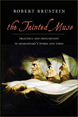 9780300115765: The Tainted Muse - Prejudice and Presumption in Shakespeare′s Works and Times: Prejudice and Presumption in Shakespeare's Works and Times