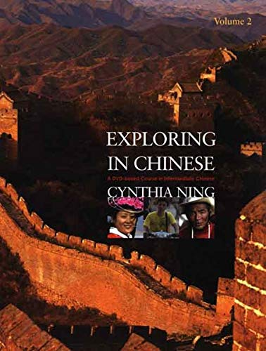9780300115833: Exploring in Chinese, Volume 2: A DVD-Based Course in Intermediate Chinese (English and Mandarin Chinese Edition)