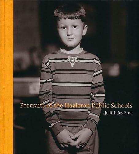 9780300115840: Portraits of the Hazelton Public Schools: Hazleton, Pennsylvania 1992-1994