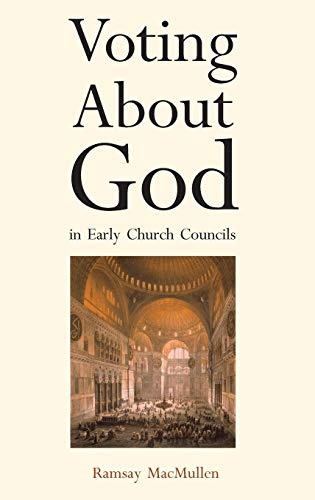 Voting About God in Early Church Councils: MacMullen, Ramsay