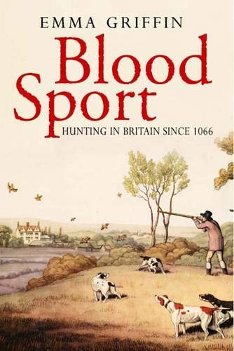 9780300116281: Blood Sport: Hunting in Britain Since 1066
