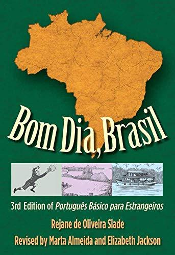 9780300116311: Bom Dia, Brasil: 3rd Edition of Português Básico para Estrangeiros