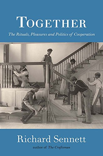 9780300116335: Together: The Rituals, Pleasures and Politics of Cooperation