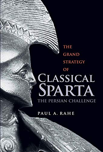 9780300116427: The Grand Strategy of Classical Sparta: The Persian Challenge (Yale Library of Military History)
