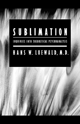 9780300116458: Sublimation: Inquiries into Theoretical Psychoanalysis