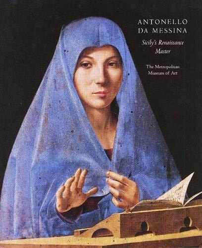 9780300116489: Antonello Da Messina: Sicily's Renaissance Master (Metropolitan Museum of Art Publications)