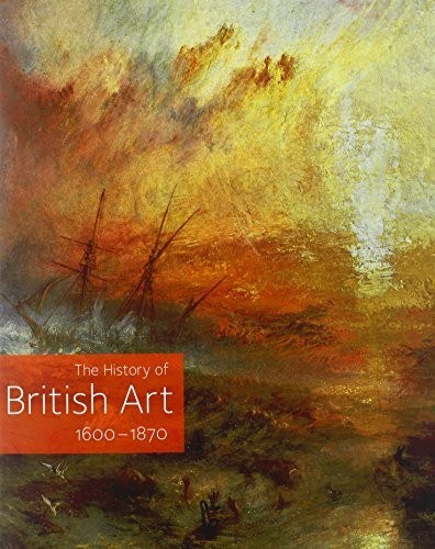 The History of British Art, Volume 2: 1600-1870 (Hardback): Bindman, David