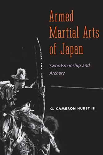 9780300116748: Armed Martial Arts of Japan: Swordsmanship and Archery
