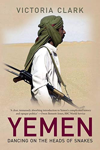 9780300117011: Yemen: Dancing on the Heads of Snakes