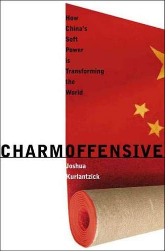 9780300117035: Charm Offensive: How China's Soft Power Is Transforming the World (A New Republic Book)