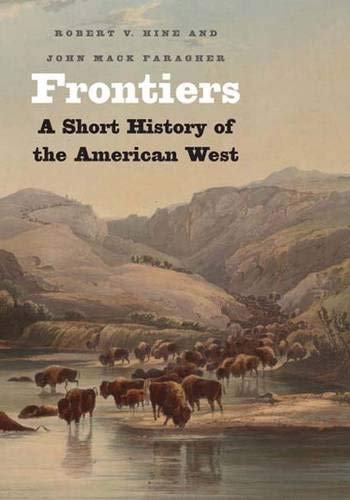 9780300117103: Frontiers: A Short History of the American West (The Lamar Series in Western History)