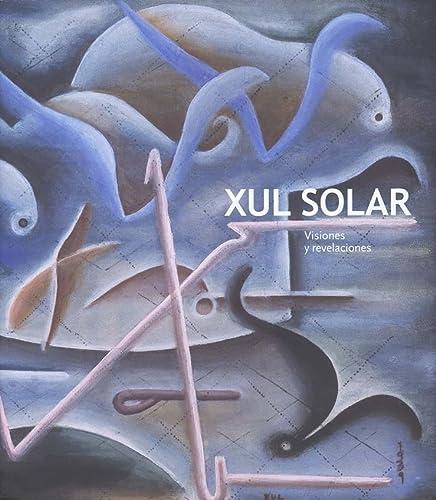Xul Solar: Visions and Revelations: Contributor-Patricia M. Artundo;