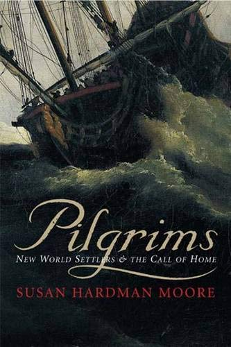 9780300117189: Pilgrims: New World Settlers and the Call of Home