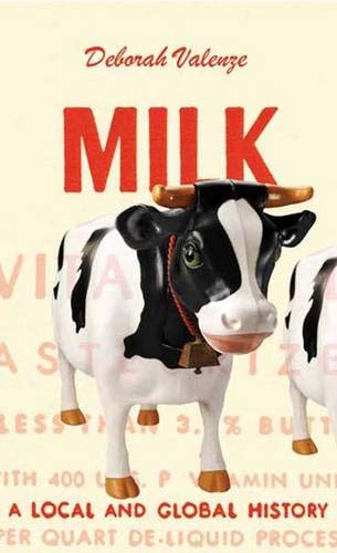 9780300117240: Milk: A Local and Global History