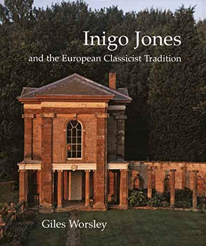 9780300117295: Inigo Jones And the European Classicist Tradition