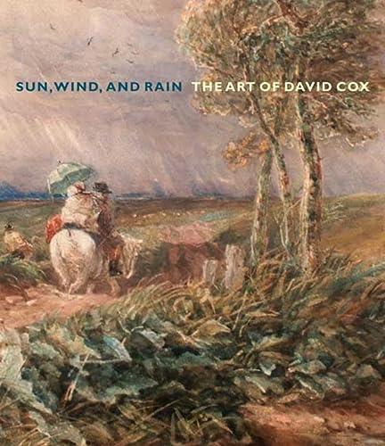9780300117448: Sun, Wind, and Rain: The Art of David Cox (Yale Center for British Art)