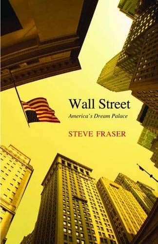 9780300117554: Wall Street: America's Dream Palace (Icons of America)