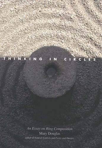 9780300117622: Thinking in Circles: An Essay on Ring Composition (The Terry Lectures Series)