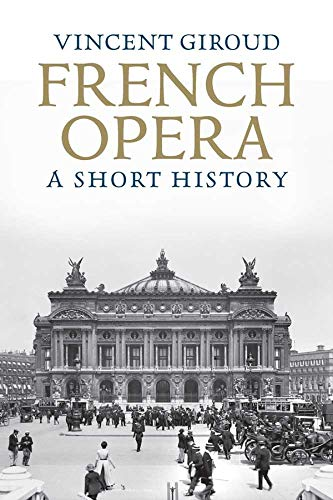 French Opera: A Short History: Giroud, Vincent