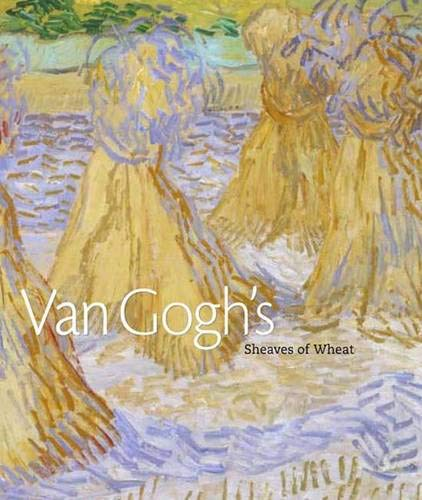 9780300117721: Van Gogh's Sheaves of Wheat (Dallas Museum of Art Publications)