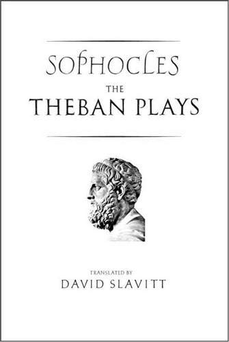 9780300117769: The Theban Plays of Sophocles (Yale New Classics) (The Yale New Classics)