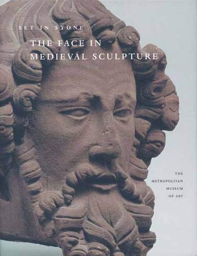 9780300117813: Set in Stone: The Face in Medieval Sculpture (Metropolitan Museum of Art)