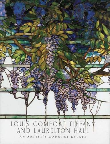 9780300117875: Louis Comfort Tiffany and Laurelton Hall: An Artist's Country Estate