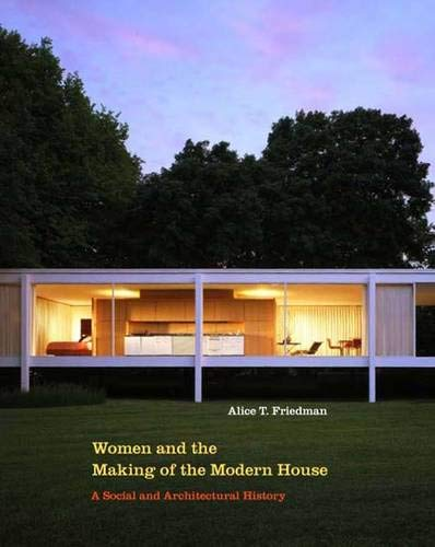 9780300117899: Women And the Making of the Modern House: A Social and Architectural History
