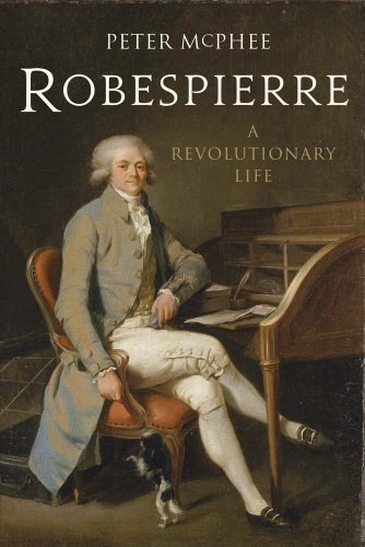 Robespierre: A Revolutionary Life.: McPhee, Peter