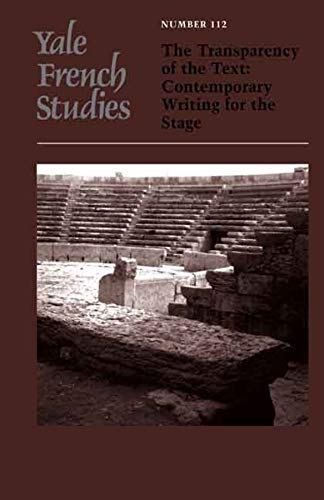 9780300118193: Yale French Studies, Number 112: The Transparency of the Text: Contemporary Writing for the Stage (Yale French Studies Series) (v. 112)