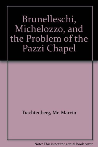 9780300118315: Brunelleschi, Michelozzo, and the Problem of the Pazzi Chapel