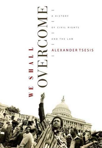 9780300118377: We Shall Overcome: A History of Civil Rights and the Law